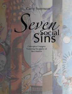 Seven Social Sins, by Carly Swenson featuring the poetry of Ben Westlie