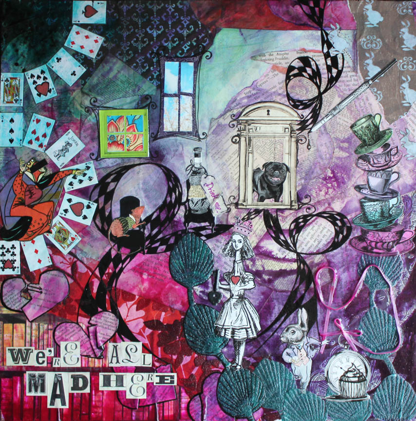 We're all mad here, 18in x 18in mixed media collage on canvas, 2013